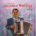 LE MEILLEUR DE JEAN-DESIRE BAILLY (Vol.2)