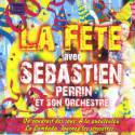 LA FÊTE AVEC SEBASTIEN PERRIN (Vol.2)