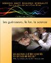 LES GUERISSEURS, LA FOI, LA SCIENCE