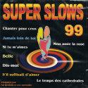SUPER SLOWS 99